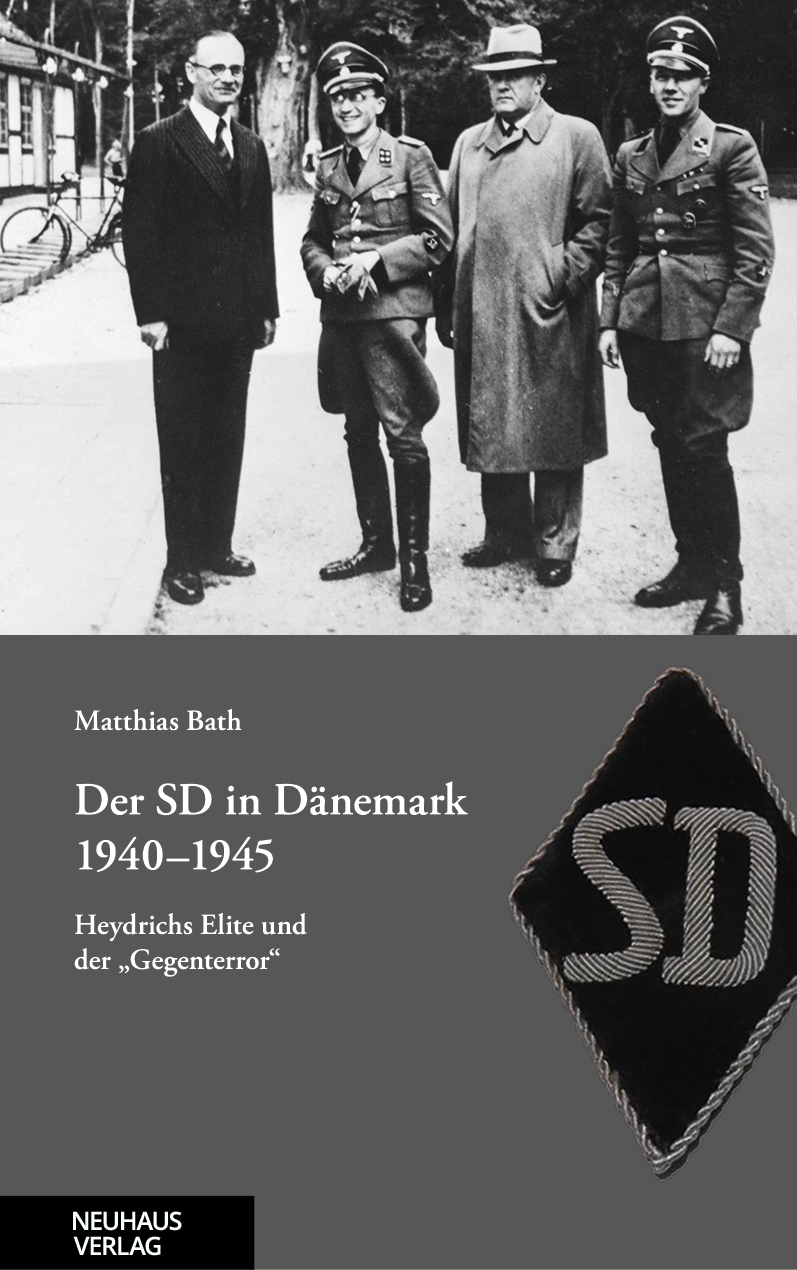 """Matthias Bath: Der SD in Dänemark 1940-1945. Heydrichs Elite und der """"Gegenterror"""""""